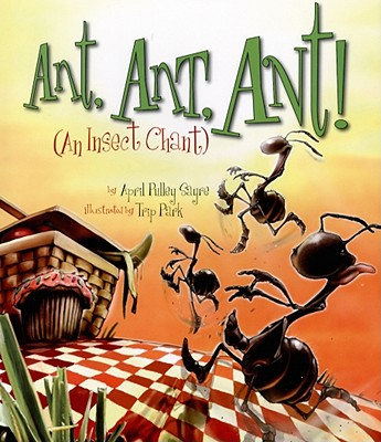 Ant Ant Ant By Sayre, April Pulley/ Park, Trip (ILT)